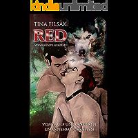 Red - Vom Wolf und anderen Unannehmlichkeiten (Verwundete Herzen 1)