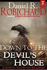 Down to the Devil's House: A Ghostly Tale of the Balladeer Kindle Edition
