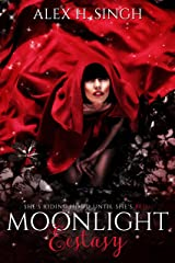 Moonlight Ecstasy : She's Riding Hood Until She's Red... Kindle Edition