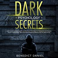 Image for Dark Psychology Secrets: Learn How to Analyze People. Develop Secret Techniques to Manipulate and Influence Anyone. Manipulation, Dark Persuasion, Emotional Influence, NLP for Mind Control