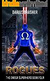 Rogues: The Omega Superhero Book Four (Omega Superhero Series 4)