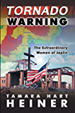 Tornado Warning: The Extraordinary Women of Joplin