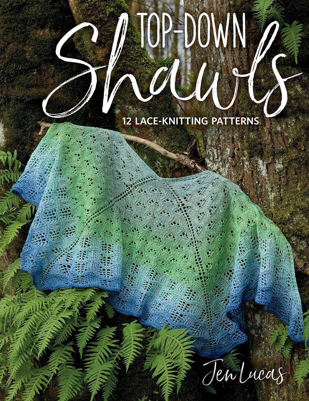 Top-Down Shawls: 12 Lace-Knitting Patterns Paperback – November 15, 2018 Jen Lucas Martingale 1604689609 Knitting; Patterns.