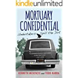 Mortuary Confidential:: Undertakers Spill the Dirt