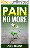 Pain No More: Fast & Easy Self Healing Methods (English Edition)