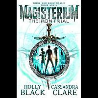 Magisterium: The Iron Trial (Magisterium Series Book 1)