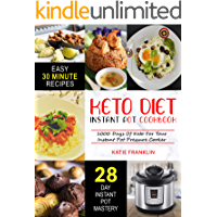 Keto Diet Instant Pot Cookbook: 1000 Days Of Keto For Your Instant Pot Pressure Cooker (Ketogenic Diet For Beginners)