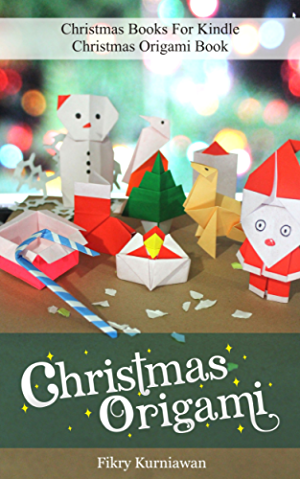 Christmas Origami Book - Christmas Books For Kindle