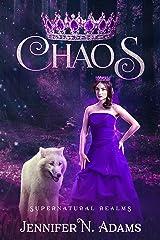 Chaos: A Paranormal Urban Fantasy (Supernatural Realms Book 1) Kindle Edition