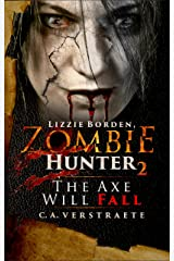 Lizzie Borden, Zombie Hunter 2: The Axe Will Fall Kindle Edition