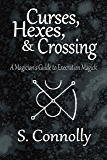 Curses, Hexes & Crossing: A Magician's Guide to Execration Magick (English Edition)