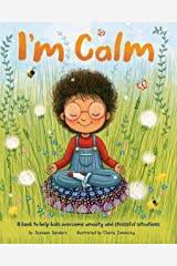 I'm Calm - US English: A book to help kids overcome anxiety and stressful situations Kindle Edition