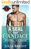 A SEAL for Candace (Special Forces: Operation Alpha) (Fighting for Home Book 1)