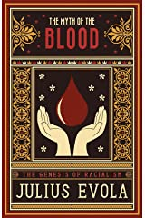 The Myth of the Blood: The Genesis of Racialism Kindle Edition