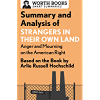 Summary and Analysis of Strangers in Their Own Land: Anger and Mourning on the American Right: Based on the Book by…