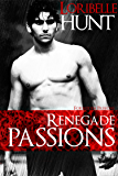 Renegade Passions (Forbidden Passions Book 4)