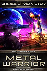 Metal Warrior: Precious Metal (Mech Fighter Book 5) Kindle Edition