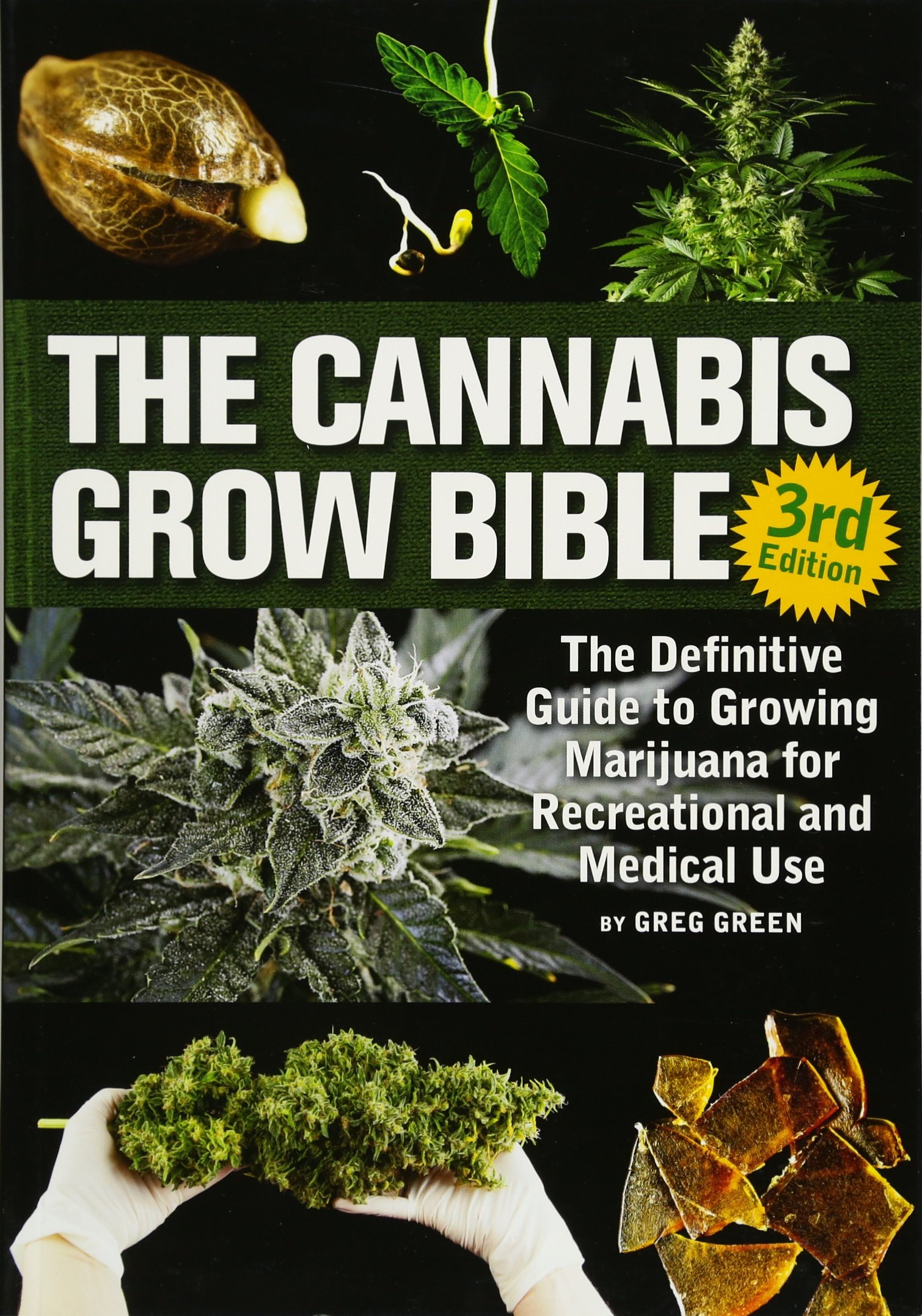 The Cannabis Grow Bible: The Definitive Guide to Growing Marijuana for Recreational and Medicinal Use by Green Candy Press
