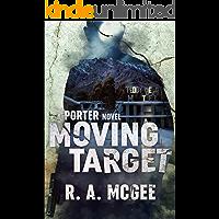 Moving Target : A Porter Novel (The Porter Series  Book 2)