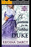 A Governess for the faithless Duke (Regency Romance) (Regency Tales Book 3)