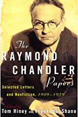 The Raymond Chandler Papers: Selected Letters and Nonfiction, 1909–1959