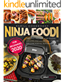 Ninja Foodi Grill Cookbook for Beginners 2020: Tasty Recipes for Year-Round Grilling and Air Frying | Indoor Grilling…