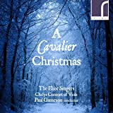 A Cavalier Christmas [The Ebor Singers; Chelys Consort of Viols; Paul Gameson] [Resonus Classics: RES10202]