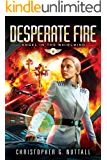 Desperate Fire (Angel in the Whirlwind Book 4)