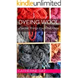 Dyeing Wool: 4 Secret Things You Must Know