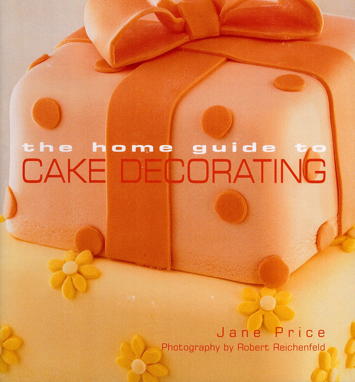Home Guide To Cake Decorating Jane Price 9781740453677 Amazon