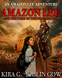 Amazon Lee and the Tomb of the Dragon King: An Amazon Lee Adventures (Amazon Lee Adventures in China Book 1)
