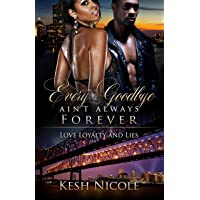Every Goodbye Ain't Always Forever: Love, Loyalty, and Lies