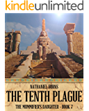 The Tenth Plague (The Mummifier's Daughter Book 7)