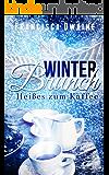 Winterbrunch - Heißes zum Kaffee (Brunch-Reihe 1)