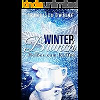 Winterbrunch - Heißes zum Kaffee (Brunch-Reihe 1) (German Edition) book cover