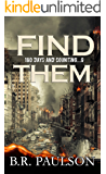 Find Them: an apocalyptic survival thriller (180 Days and Counting. series Book 6)