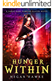Hunger Within (A Sable Hart Vampire Slayer Novel Book 1)