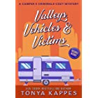Valleys, Vehicles & Victims (A Camper & Criminals Cozy Mystery Series Book 9)
