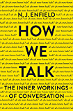 How We Talk: The Inner Workings of Conversation (English Edition)