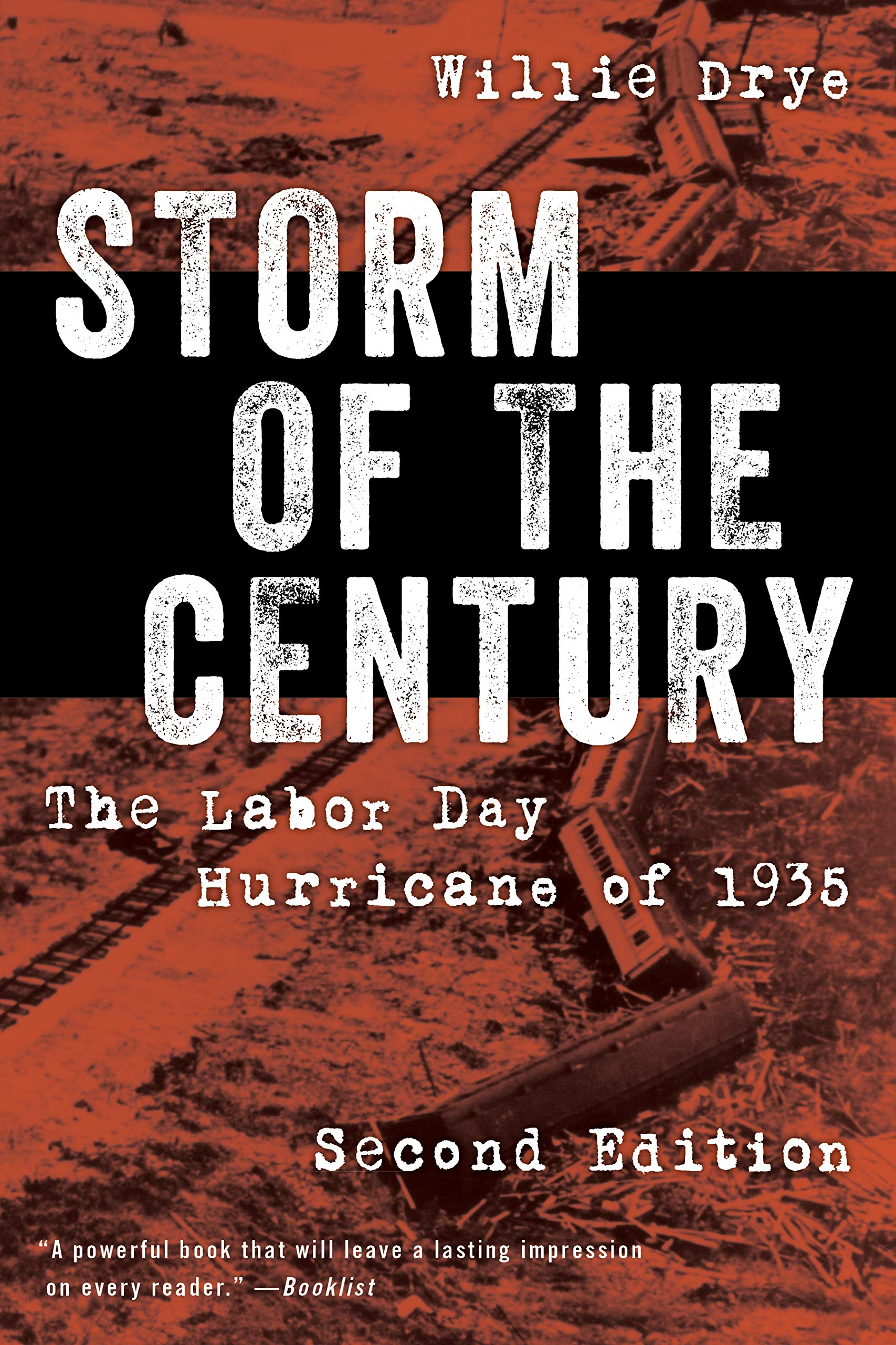Storm Of The Century The Labor Day Hurricane Of 1935 Willie Drye