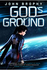 God's Ground: Compared to the settlement of space, all other forms of human endeavor shrink to insignificance Kindle Edition