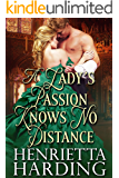 A Lady's Passion Knows No Distance: A Historical Regency Romance Book