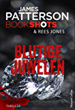 Blutige Juwelen (James Patterson Bookshots 16)
