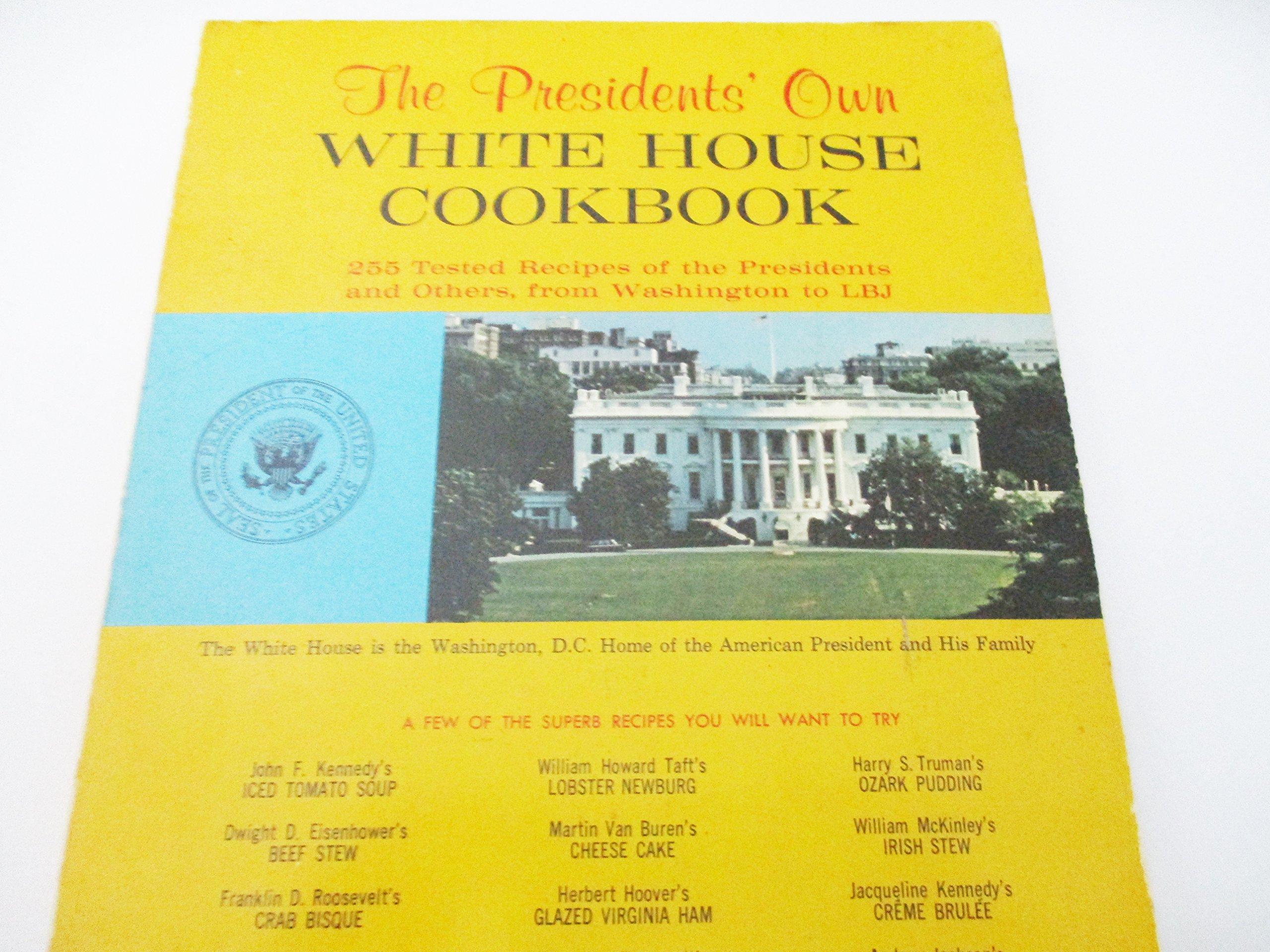 The Presidents' Own White House Cookbook: Robert Jones: 9780832605413:  Amazon.com: Books