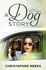 A Dog Story: A Story about Divorce (A Series about Divorce Book 1) Kindle Edition