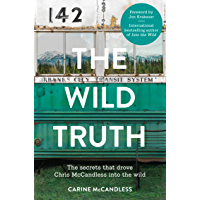The Wild Truth: The secrets that drove Chris McCandless into the wild