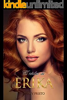 El Néctar de Erika (Saga flor nº 2) (Spanish Edition)