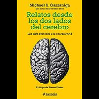 Relatos desde los dos lados del cerebro: Una vida dedicada a la neurociencia