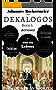Der Dekalogos - Das Buch deiner Antworten. Buch 1: Actionis: Der Sinn deines Lebens einfach erklärt (Menschenbild)
