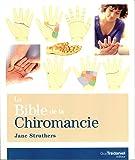 La Bible de la chiromancie : Un guide pratique pour la lecture des lignes de la main